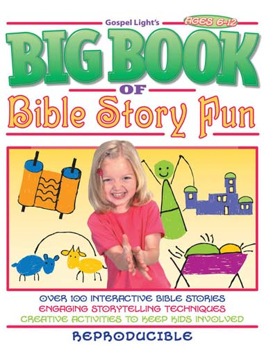 Gospel Light's Big Book of Bible Story Fun (Ages 6-12)